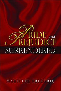 Pride and Prejudice Surrendered