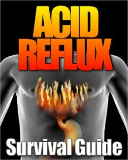 Acid Reflux Survival Guide