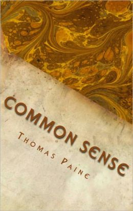 Common Sense (With Explanatory Notes)