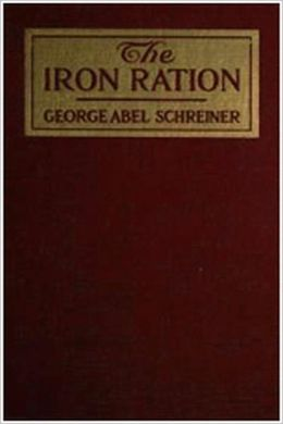The IRON RATION, Three Years in Warring Central Europe