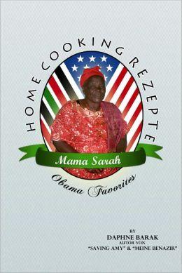 Mama Sarah Obama: Home Cooking Rezepte