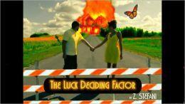 The Luck Deciding Factor