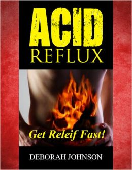 Acid Reflux Diet:Get Relief Fast!