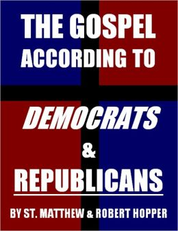 The Gospel According to Democrats and Republicans