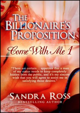 The Billionaire's Proposition: Come With Me 1