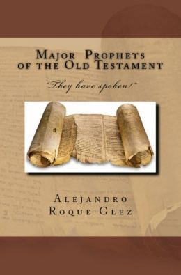 Major Prophets of the Old Testament.