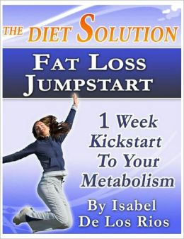 The Diet Solution: Fat Loss Jumpstart Recipe Cook Book