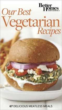 Our Best Vegetarian Recipes (Subline: 70 Delicious Meatless Meals)