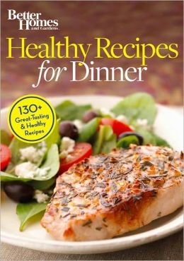 Healthy Recipes For Dinner By Better Homes And Gardens 2940015151978 Nook Book Ebook