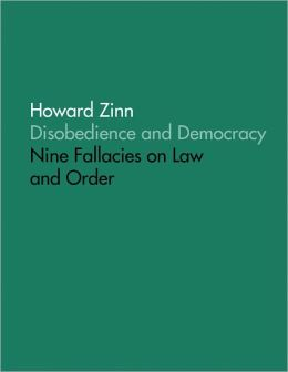 Disobedience and Democracy: Nine Fallacies On Law and Order