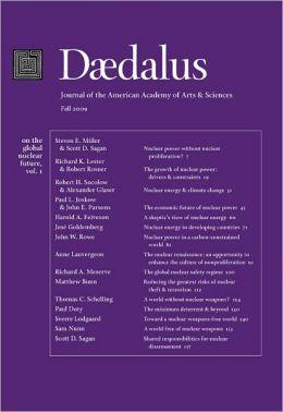 Daedalus 138:4 (Fall 2009) - On the Global Nuclear Future, Vol. 1