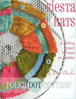 Fiesta Hats: A Knitting Project for Loom or Needles
