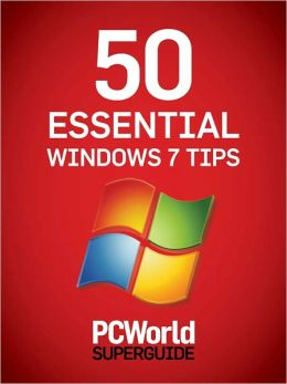 50 Essential Windows 7 Tips