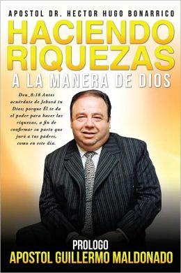 HACIENDO RIQUEZAS A LA MANERA DE DIOS