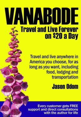 Vanabode happily camp, travel and live forever on $20 a day - THIRD EDITION