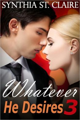 Whatever He Desires 3 (The Billionaire's Gamble)