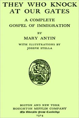 They Who Knock at Our Gates A Complete Gospel of Immigration(Illustrated with active TOC)