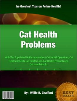 Cat Health Problems: With This Top-Rated Guide Learn About Cat Health Questions, Cat Health Benefits, Cat Health Care, Cat Health Products and Cat Health Books