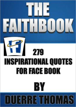 The Faithbook 279 inspirational quotes for Facebook