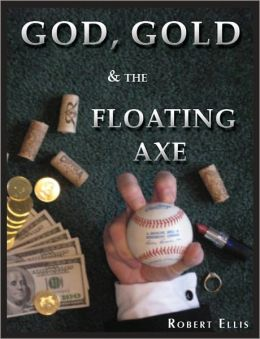 God, Gold, and the Floating Axe