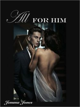 All For Him, The Billionaire Seduction Series Part 3