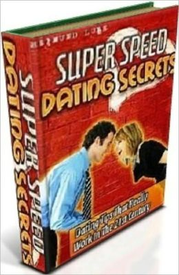 Best Love & Romance eBook - Super Speed Dating Secrets - Dating Tips That Really Work In The 21st Century...