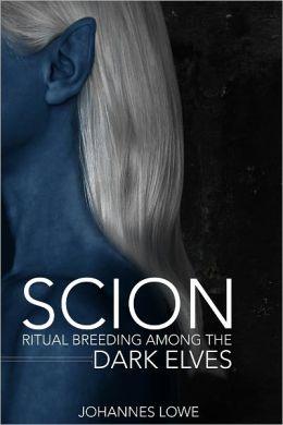 Scion - Ritual Breeding among the Dark Elves