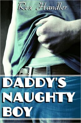 Daddy's Naughty Boy (Gay Stepfather Threesome Erotica)