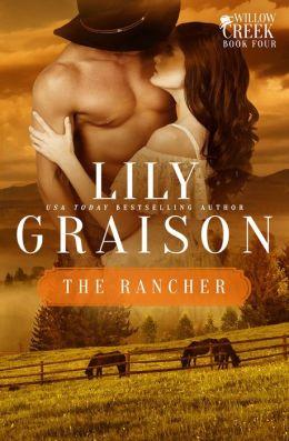 The Rancher: A Willow Creek Series Novella
