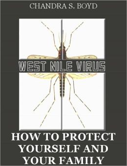 West Nile Virus: How to Protect Yourself and Your Family