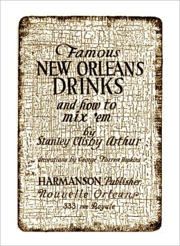 Famous New Orleans Drinks And How to Mix'em