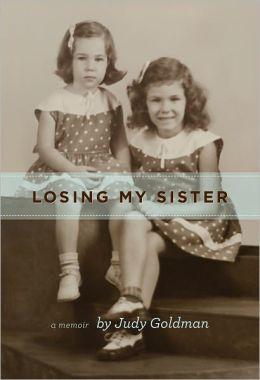 Losing My Sister: A Memoir