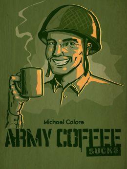 Army Coffee Sucks