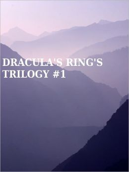 Dracula's Rings TRILOGY #1