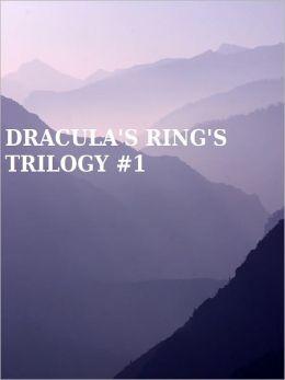 Dracula's Rings TRILOGY #1