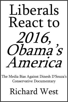 Liberals React to 2016, Obama's America: The Media Bias Against Dinesh D'Souza's Conservative Documentary [Article]
