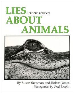 Lies (people believe) About Animals