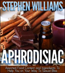 Aphrodisiac: Assorted Food Content And Ingredients To Help You On Your Way To Sexual Bliss
