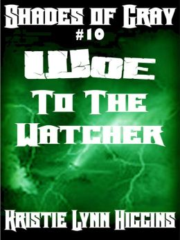 #10 Shades of Gray- Woe To The Watcher (science fiction action adventure mystery series)