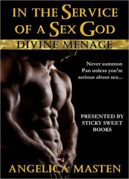 In The Service Of A Sex God: Divine Menage