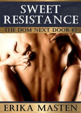 Sweet Resistance: The Dom Next Door #2