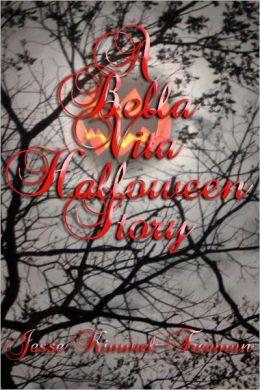 A Bella Vita Halloween Story