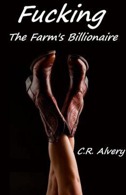 Fucking the Farm's Billionaire (bondage, lactation, virgin, deflowering, bdsm, choking)