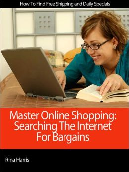 Master Online Shopping: Searching The Internet For Bargains