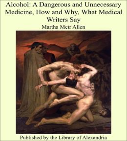 A Dangerous and Unnecessary Medicine, How and Why, What Medical Writers Say