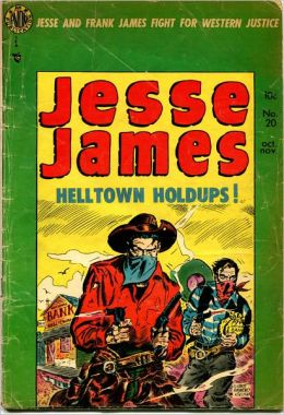 Jesse James: Helltown Holdups! Comic Book Issue No. 20