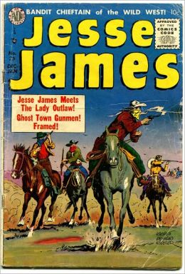 Jesse James: Meets the Lady Outlaw! Ghost Town Gunmen! Framed! Comic Book No. 25