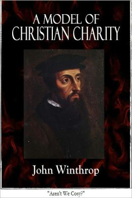 a model of christian charity Excerpt from  a model of christian charity by john winthrop in this passage john winthrop offers the idea that love is the bond of perfection, an idea that.