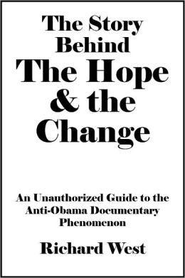 The Story Behind The Hope & the Change: An Unauthorized Guide to the Anti-Obama Documentary Phenomenon [Article]
