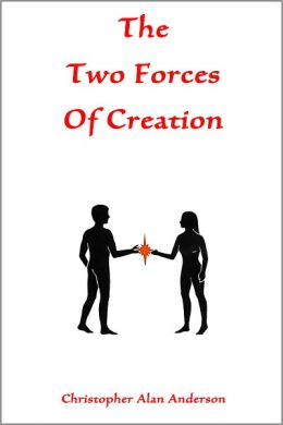 The Two Forces of Creation